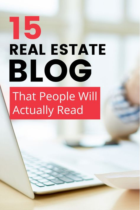 15 Real Estate Blog Ideas That People Will Read