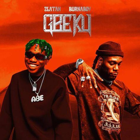 Zlatan Ft Burna Boy Gbeku Mp3 Download Boys Songs Music