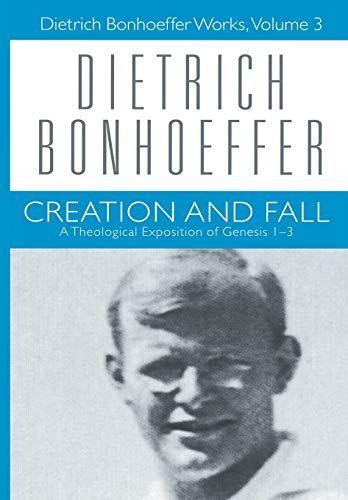 Download Pdf Creation And Fall Dietrich Bonhoeffer Works Vol 3 Free Epub Mobi Ebooks Bonhoeffer Books To Read Dietrich Bonhoeffer