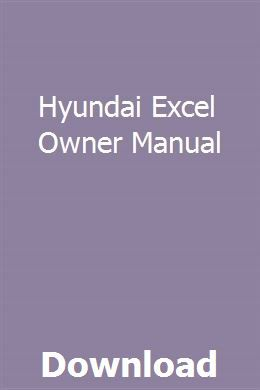 Hyundai Excel Owner Manual With Images Owners Manuals Vw Golf Mk4 Car Owners Manuals
