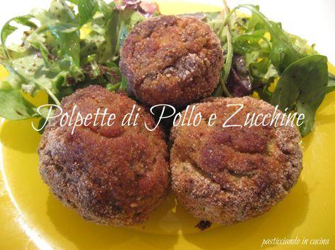 Pasticciando In Cucina Polpette Di Pollo E Zucchine