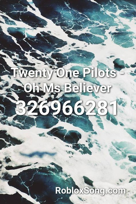 Twenty One Pilots Oh Ms Believer Roblox Id Roblox Music Codes