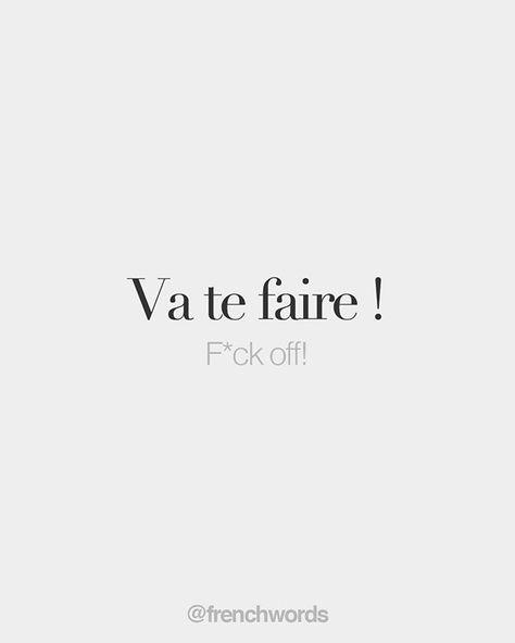 Va te faire ! • F*ck off! • /va t‿fɛʁ/
