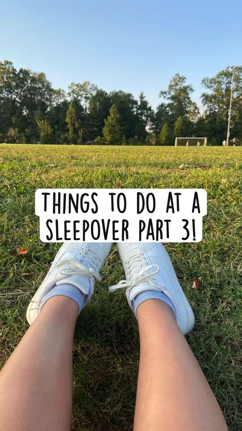 Things to do at a sleepover part 3!