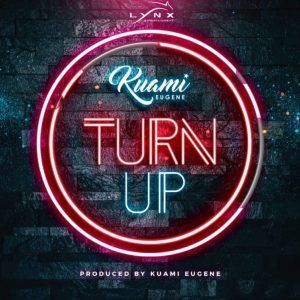 Audio Mp3 Download Turn Up By Kuami Eugene In 2020 Music