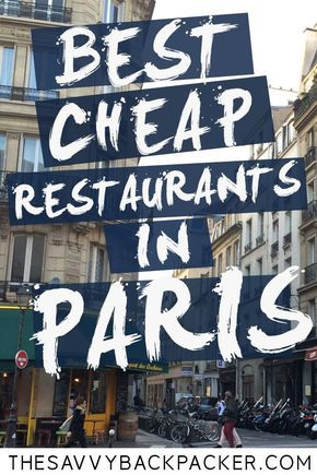 Best Budget Restaurants in Paris — How To Eat Cheap in Paris for €10-€20