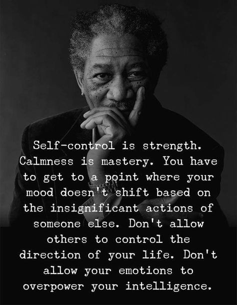Self-control...I HAVE THAT 80% OF THE TIME, BUT OH BOY THAT , ESPECIALLY WHEN I'M PUSHED TO THE WALL