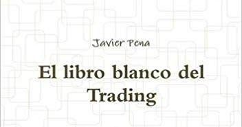 El Libro Blanco Del Trading Javier Peña Pdf Descargar El Libro Blanco Del Trading Javier Peña Pdfgratis Mega La Vida De Un T Math Blanco Math Equations
