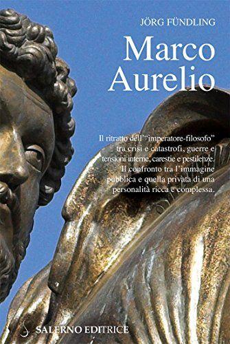 Download Libro Marco Aurelio Pdf Gratis Italiano Libro Marchio Libri Di Lettura Libri