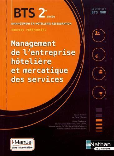 Telecharger Management De L Entreprise Hoteliere Et Mercatique Des Services Mehms 2e Annee Bts Mhr Pdf Par Didier Chadourne Liliane Correia De Go Norte Pdf