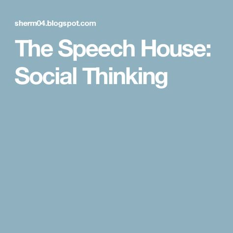 The Speech House: Social Thinking