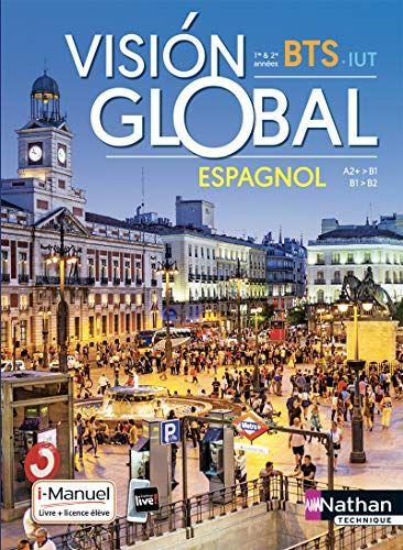 Download Pdf Vision Global Espagnol Bts Iut 1re Et 2e Annees A2 B2 Full Page Read Books Vision Global E Livres A Lire Titre De Livre Livre Jeunesse