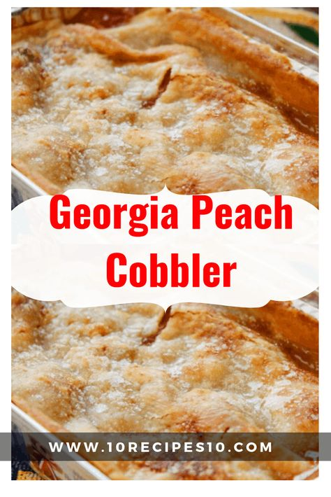 Georgia is famous for its peaches, and perhaps one of the state's most famous recipes is peach cobbler. Making peach cobbler from scratch is really the best way to enjoy the dish, and besides, it's… Southern Peach Cobbler, Best Peach Cobbler, Peach Cobbler Recipes, Homemade Peach Cobbler, Georgia Peach Cobbler Recipe, Peach Cobbler Crisp, Vegan Peach Cobbler, Peach Crisp, Sweetie Pies Peach Cobbler Recipe