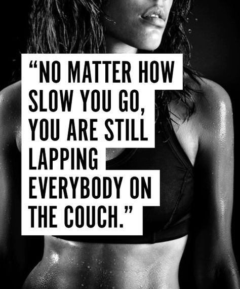 Think of all the couch potatoes when you need a bit of perspective ;)