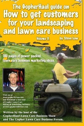 The Gopherhaul Guide On How To Get Customers For Your Landscaping And Lawn Care Business Volume 3 Anyone Can Start Pelouse Entreprise Amenagement Paysager