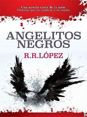 Angelitos Negros By R R López Libro De Humor Leer Libros Online Novela Corta