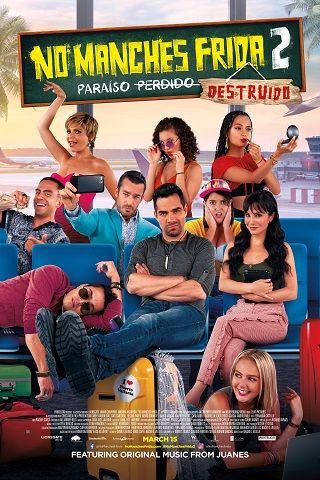 No Manches Frida 2 2019 Pelicula Completa En Latino Hd Good Movies To Watch Dvd Movies