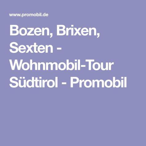 Bozen Brixen Sexten Wohnmobil Tour Sudtirol Wohnmobil Bozen