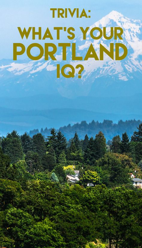 What's Your Portland IQ? - Trivia