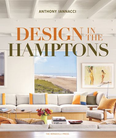 Design In The Hamptons By Anthony Iannacci 9781580933889