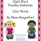 This file has practice materials for color sight words. The students color, trace, paste, write, and say each sight word. There is 1 page of practi...