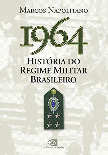 1964 Historia Do Regime Militar Brasileiro Por Marcos Na Https Www Amazon Com Br Dp 8572448268 Ref Cm Sw R Pi Regime Militar Militar Cem Sonetos De Amor