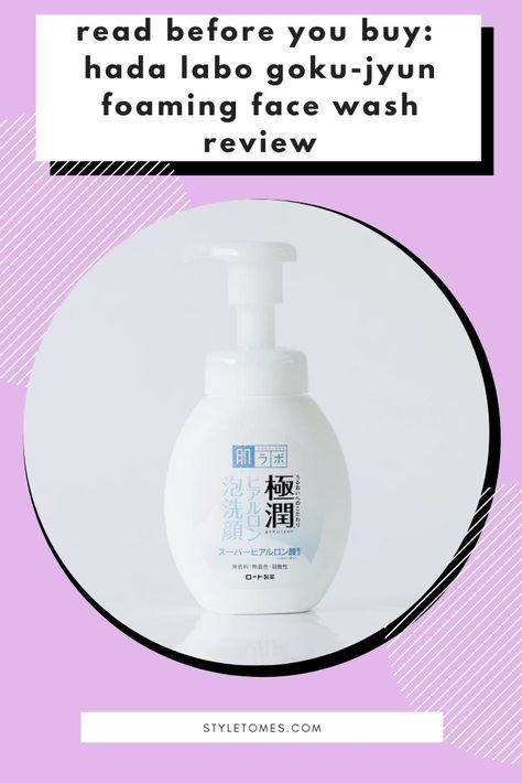 Before You Buy Hada Labo Goku Jyun Foaming Face Wash Review Face Wash Foaming Face Wash Japanese Face