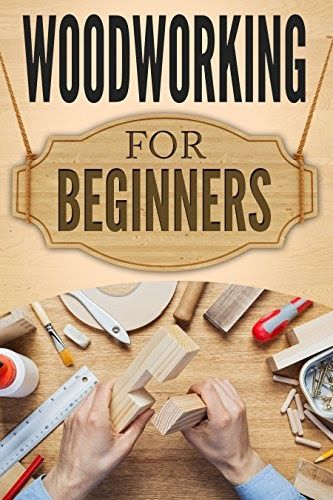 Woodworking For Beginners The Ultimate Woodworking Guide And The Best Woodworking Book In 2020 Wood Working For Beginners Woodworking Books Woodworking Projects Book