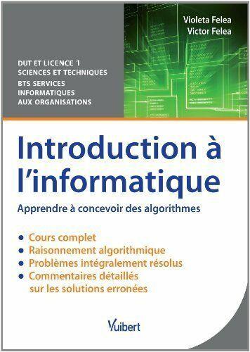 Introduction A Linformatique Apprendre A Concevoir Des Algorithmes Cours Informatique Idees De Informat Algorithme Informatique Apprendre L Informatique