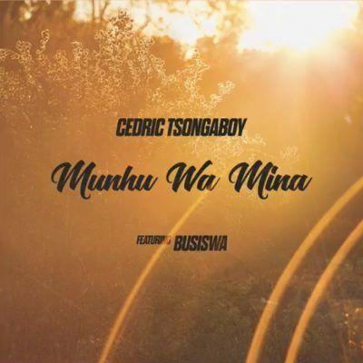 DOWNLOAD: Cedric Tsongaboy ft Busiswa – Munhu Wa Mina Mp3 - RS