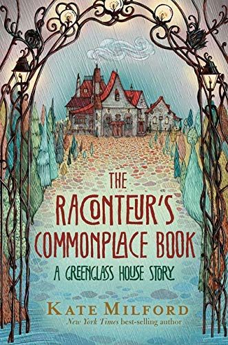 The Raconteur S Commonplace Book A Greenglass House Story Kindle Edition By Milford Kate Children Kindle Ebooks In 2020 Commonplace Book Books National Book Award