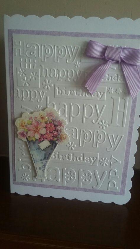 20 Ideas Birthday Happy Card Diy Easy Embossing Folder Card Making Birthday Birthday Cards Diy Birthday Cards