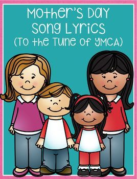 Mother S Day Song Lyrics To The Tune Of Ymca Mothers Day Songs