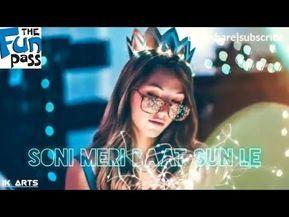 Soni Meri Baat Sun Le Whatsapp Status Video Song Youtube Songs Romantic Songs Feeling Song