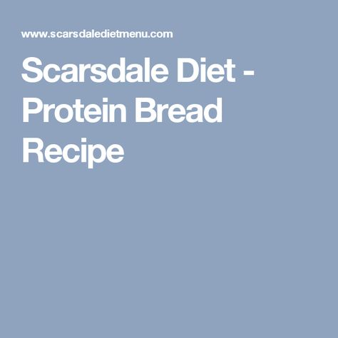 Scarsdale Diet - Protein Bread Recipe