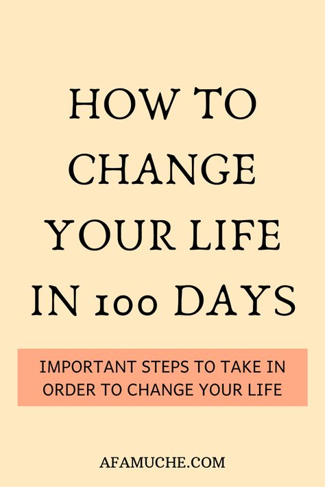 How to change your life in 100 days
