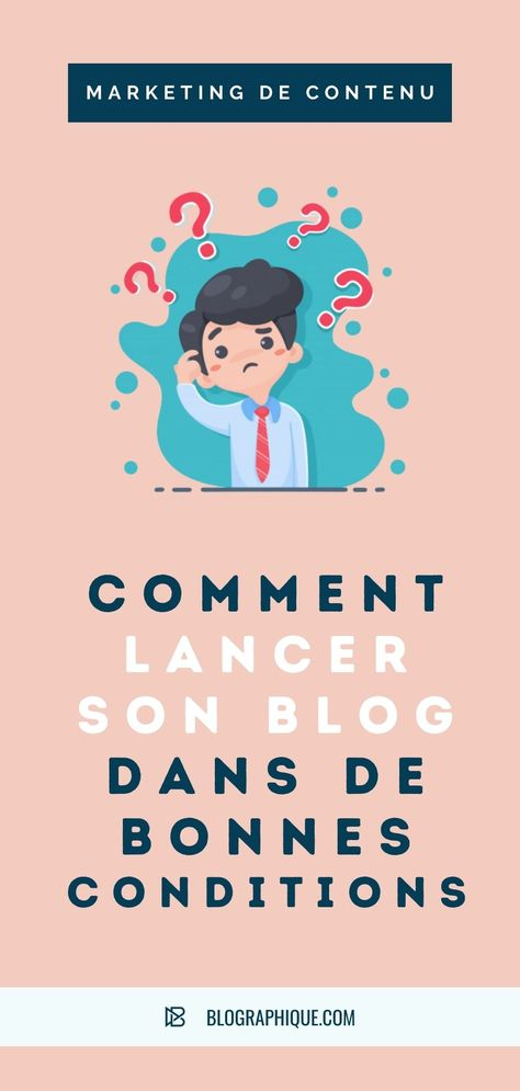 Comment lancer son blog dans de bonnes conditions