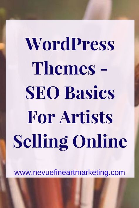 WordPress Themes – SEO Basics for Artists Selling Online