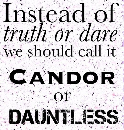 I love the part in Allegiant before Tris dies that her and Caleb play candor or dauntless (truth or dare) ~Divergent~ ~Insurgent~ ~Allegiant~ Divergent Hunger Games, Divergent Fandom, Divergent Trilogy, Divergent Insurgent Allegiant, Divergent Quotes, Divergent Funny, Fandom Quotes, Insurgent Quotes, Dauntless Quotes