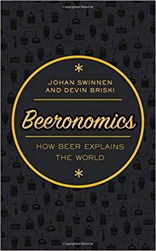 Beeronomics: How Beer Explains the World: Johan Swinnen