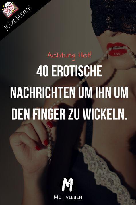 Mit diesen 40 Nachrichten wirst du ihn richtig heiß auf dich machen. Die besten 40 Nachrichten um ihn um deinen Finger zu wickeln. #hot #nachricht #sms #erotisch