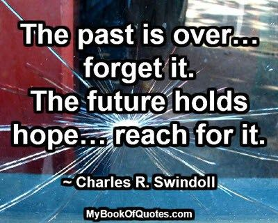 The Past Is Over Mybookofquotes Com Life Quotes Power Of Positivity Like Quotes