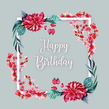 Watercolor Floral Happy Birthday Frame Background Watercolor