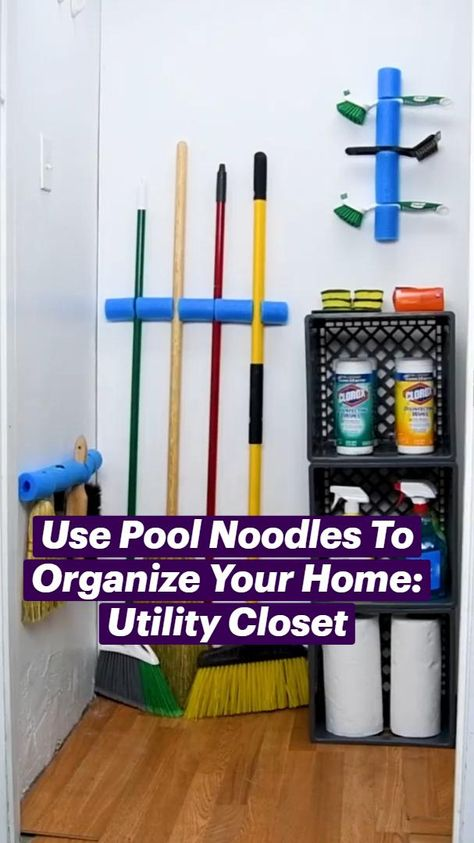 Use Pool Noodles To Organize Your Home: Utility Closet
