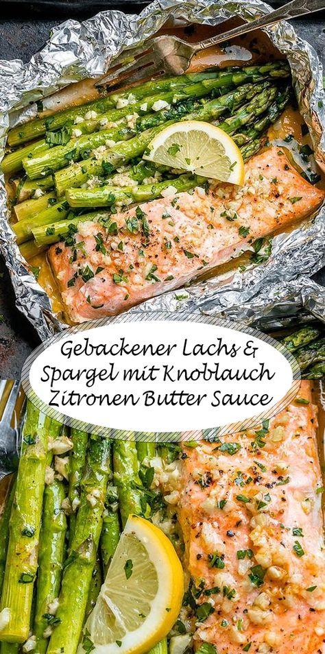 Gebackener Lachs und Spargel mit Knoblauch Zitronen Butter Sauce