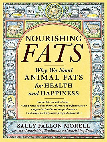 Download Pdf Nourishing Fats Why We Need Animal Fats For Health