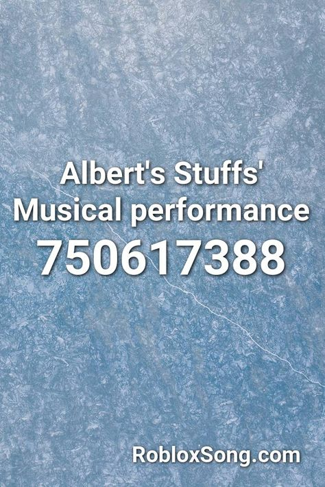 Albert S Stuffs Musical Performance Roblox Id Roblox Music