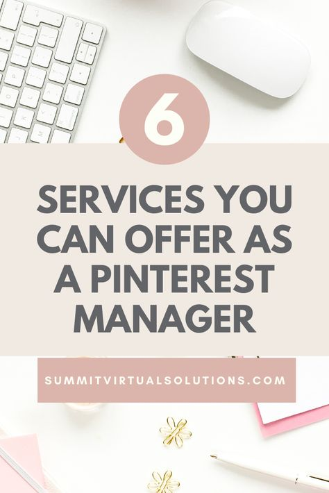 6 In-Demand Services You Can Offer as a Pinterest Manager | Summit Virtual Solutions