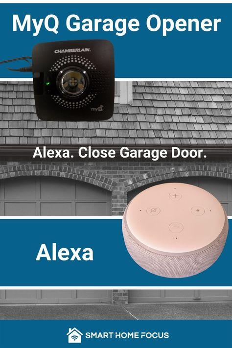 Does Chamberlain Myq Work With Alexa Smart Home Focus In 2020 Smart Garage Door Opener Smart Home Alexa