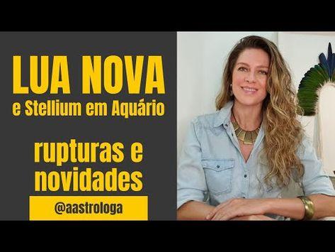 Lua Nova e Stellium em Aquário: Revolução, reviravolta e ruptura. Pronto para algo novo? - YouTube